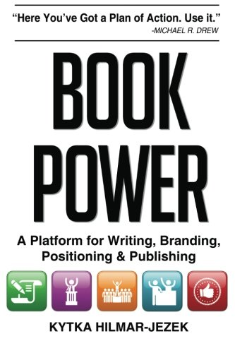 9780615771779: Book Power: A Platform for Writing, Branding, Positioning & Publishing