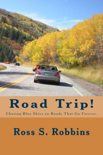 9780615771977: Road Trip!: Chasing blue skies on roads that go forever.