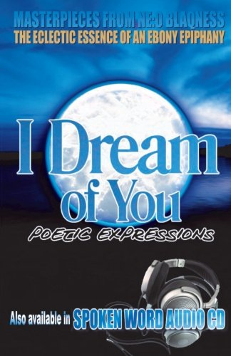 I Dream of You: Poetic Expressions: Neo Blaqness