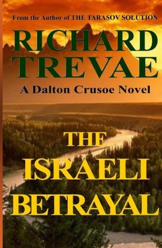 9780615772493: The ISRAELI BETRAYAL: A Dalton Crusoe Novel (The Dalton Crusoe Novels) (Volume 2)
