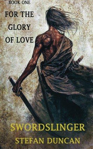 9780615772561: Swordslinger: For The Glory Of Love (Volume 1)