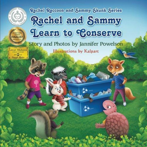 9780615772653: Rachel and Sammy Learn to Conserve (Rachel Raccoon and Sammy Skunk Series)