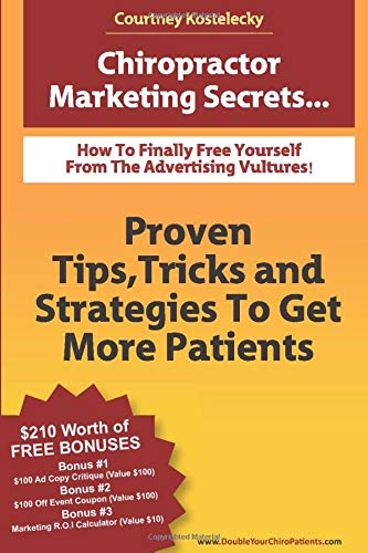 9780615773254: Chiropractor Marketing Secrets: Proven Tips, Tricks and Strategies To Get More Patients.