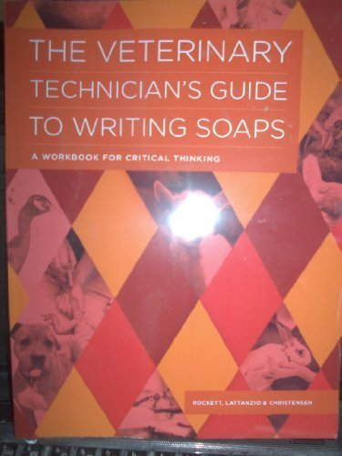 9780615774350: The Veterinary Technician's Guide to Writing SOAPS
