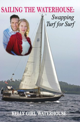 9780615774435: Sailing The Waterhouse; Swapping Turf for Surf (Sailing The Waterhouse)