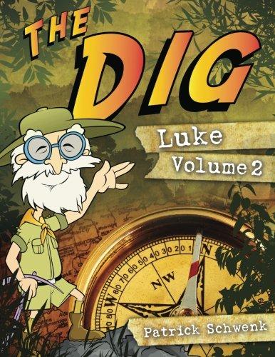 9780615774572: The Dig Luke Vol. 2 (The Dig for Kids: Luke) (Volume 2)