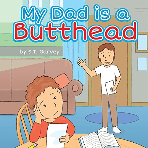 9780615774626: My Dad is a Butthead