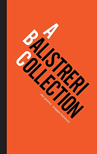 A Balistreri Collection: abc poems (Paperback): Maggie Balistreri