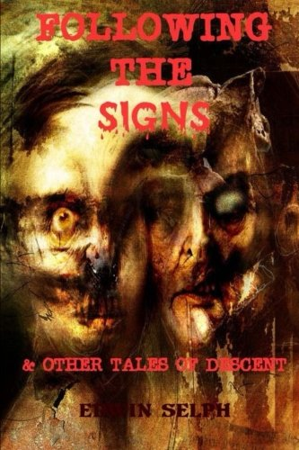 9780615775258: Following The Signs: & Other Tales Of Descent