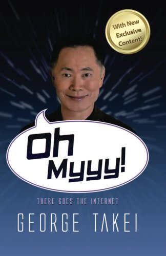 Oh Myyy!: There Goes The Internet: Takei, George
