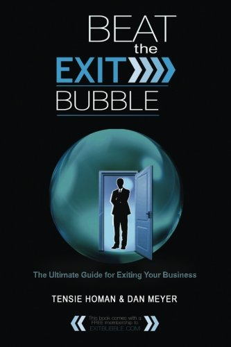 9780615775777: Beat the Exit Bubble: The Ultimate Guide for Exiting Your Business