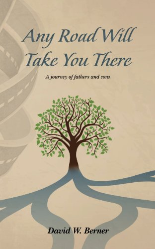9780615776026: Any Road Will Take You There: A journey of fathers and sons