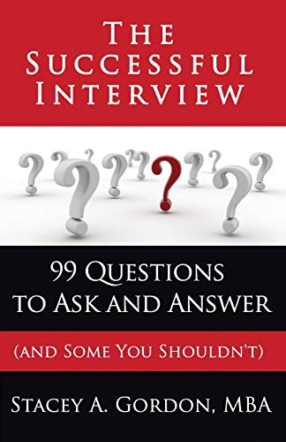 9780615776057: The Successful Interview: 99 Questions to Ask and Answer (and Some You Shouldn't)