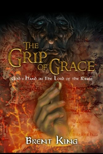 9780615776163: The Grip of Grace: God's Hand in The Lord of the Rings