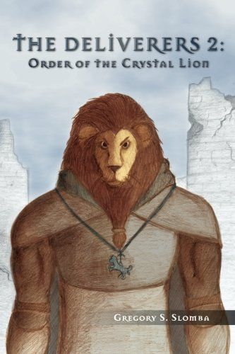9780615776590: The Deliverers 2: Order of the Crystal Lion (Volume 2)
