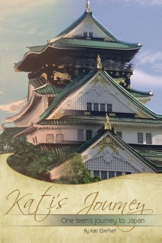 9780615776989: Kati's Journey: One Teen's Journey to Japan