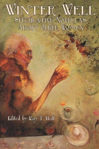 9780615777092: Winter Well: Speculative Novellas About Older Women