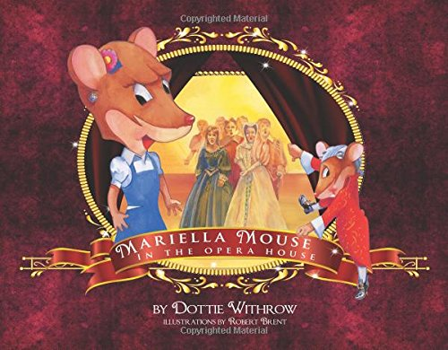 Mariella Mouse in the Opera House: Dottie Withrow