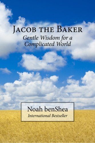 9780615777610: Jacob the Baker: Gentle Wisdom for a Complicated World