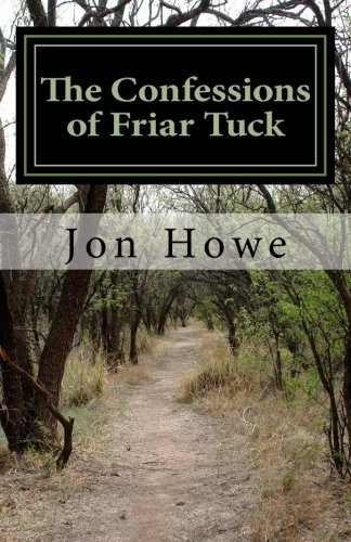 The Confessions of Friar Tuck: Jon Howe