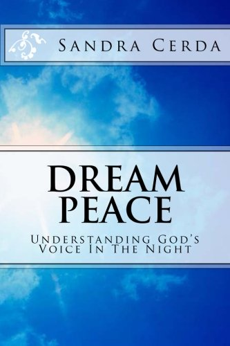 9780615778174: Dream Peace (Understanding God's Voice In The Night) (Volume 1)
