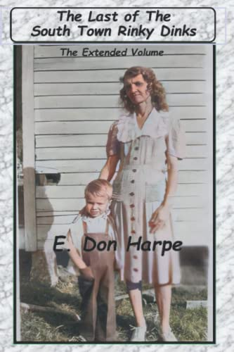 The Last Of The South Town Rinky Dinks: E. Don Harpe