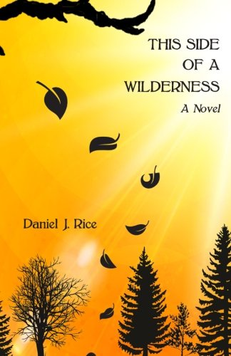 9780615779676: This Side of a Wilderness