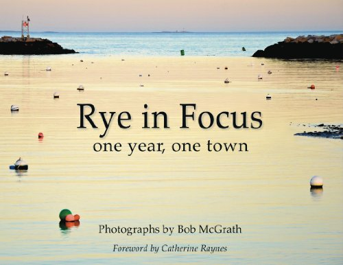 9780615780337: Rye in Focus (one year, one town)