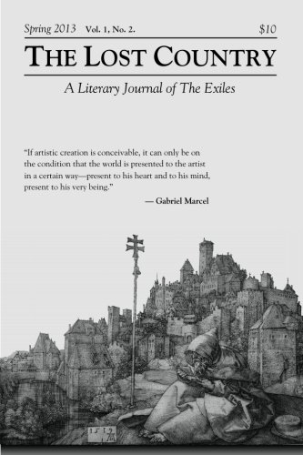9780615780535: The Lost Country Spring 2013: A Literary Journal of The Exiles (The Lost Country : A Literary Journal of The Exiles) (Volume 2)