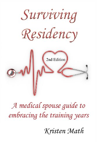 9780615781488: Surviving Residency: A Medical Spouse Guide to Embracing the Training Years