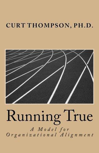 9780615781556: Running True: A Model for Organizational Alignment