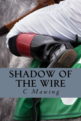 Shadow Of The Wire (Volume 1): C M Mawing