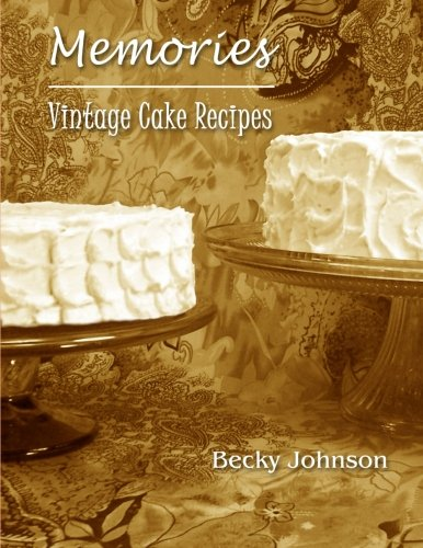9780615781761: Memories: Vintage Cake Recipes