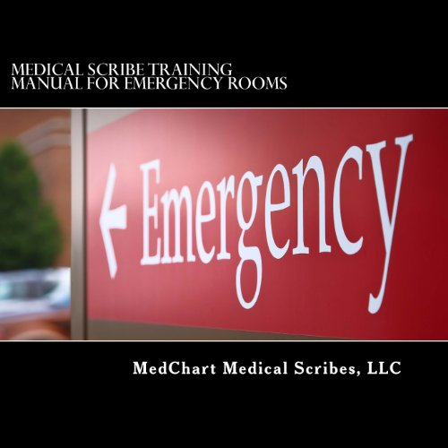 9780615781808: Medical Scribe Training Manual for Emergency Rooms