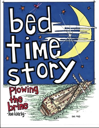 9780615781938: bed time story: plowing the brine