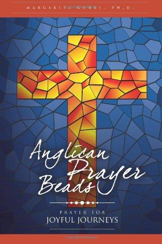 9780615782171: Anglican Prayer Beads: Prayer for Joyful Journeys