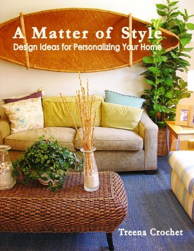 9780615782324: A Matter of Style: Design Ideas for Personalizing Your Home (Volume 1)