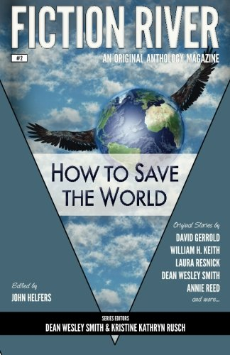 9780615783536: Fiction River: How to Save the World (Fiction River: An Original Anthology Magazine) (Volume 2)