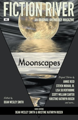 9780615783581: Fiction River: Moonscapes: Volume 6 (Fiction River: An Original Anthology Magazine)