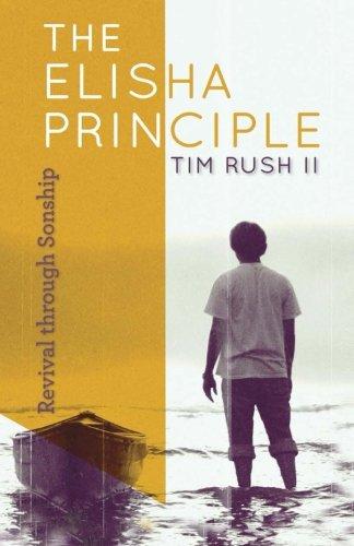9780615784311: The Elisha Principle: Revival through Sonship