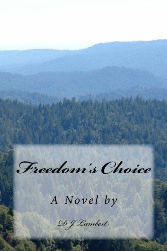 Freedoms Choice: D J Lambert