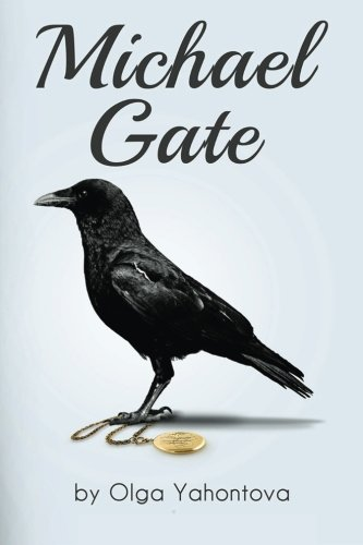 9780615784717: Michael Gate: 1 (Transformational fiction)