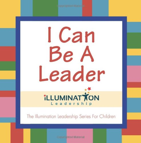 9780615784960: I Can Be A Leader: My Leadership Workbook (Illumination Leadership Series for Children)