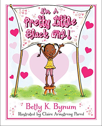 I'm a Pretty Little Black Girl! (I'm a Girl! Collection)