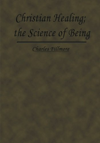 9780615785752: Christian Healing; the Science of Being (Large Print)