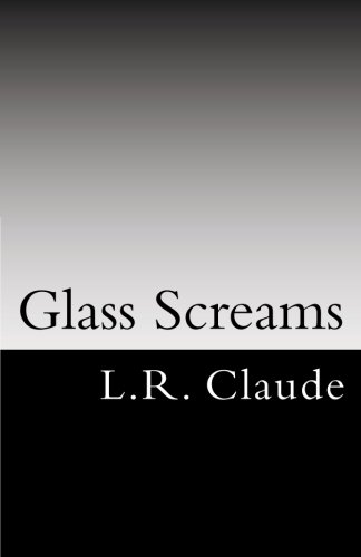 9780615785868: Glass Screams