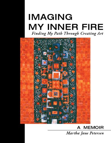 9780615785936: Imaging My Inner Fire: Finding My Path Through Creating Art