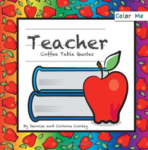 9780615786292: Color Me Teacher Coffee Table Quotes