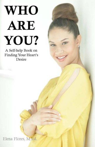 9780615786551: Who Are You?: A Self-Help Book on Finding Your Heart's Desire