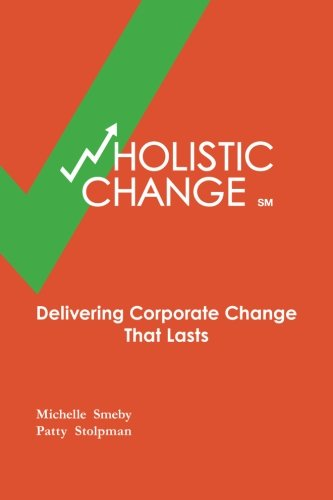 9780615786582: wHolistic Change: Delivering Corporate Change That Lasts